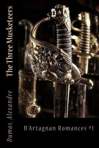 The Three Musketeers: D'Artagnan Romances #1 PDF
