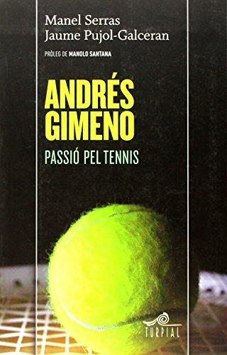 Descargar Libro Andres Gimeno Passio Pel Tennis Manel Serras