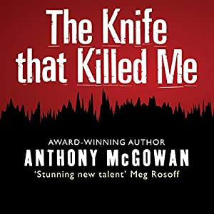 The Knife that Killed Me Audiobook