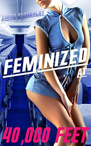 Feminized at 40,000 Feet ( Forced Feminization, Sissification & Humiliation ) (Mandalay Skirt)