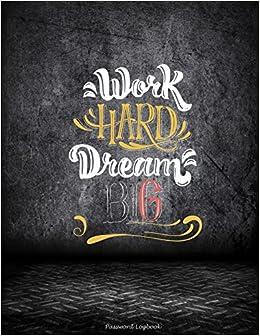 Work Hard Dream Big Password Logbook Success Inspirational Quotes