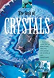 img - for The Book of Crystals: A Practical Guide to the Beauty and Healing Infuence of Crystals and Gemstones book / textbook / text book