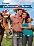 The Bull Rider's Secret (Rodeo Rebels Book 2)
