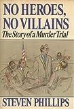 No Heroes, No Villains, Steven Phillips, 0394409078