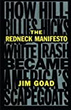 Book cover image for The Redneck Manifesto: How Hillbillies, Hicks, and White Trash Became America's Scapegoats