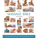 The Massage Bible: The Definitive Guide to Soothing Aches and Pains (Mind Body Spirit Bibles)