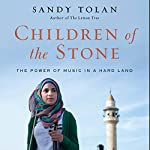 Children of the Stone: The Power of Music in a Hard Land | Sandy Tolan