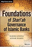 Foundations of Shari'ah Governance of Islamic Banks (The Wiley Finance Series)