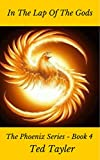 Book cover image for In The Lap Of The Gods: The Phoenix Series Book 4