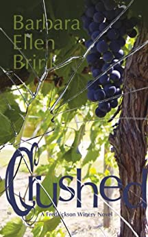 Crushed (The Fredrickson Winery Novels Book 2) by [Brink, Barbara Ellen]