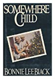 Somewhere Child, Bonnie L. Black, 0670656399