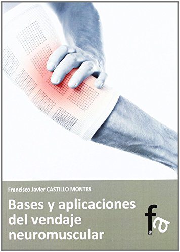 Bases y aplicaciones del vendaje neuromuscular / Basis and applications of Kinesio Taping (Spanish Edition)