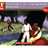 . . . If You Traveled on the Underground Railroad