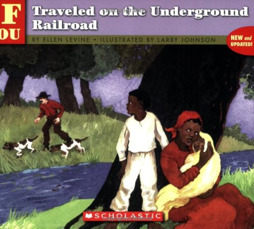 . . . If You Traveled on the Underground Railroad [Ellen Levine - Larry Johnson] (Tapa Blanda)