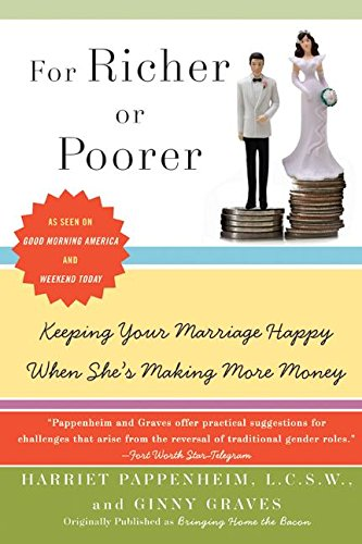 For Richer or Poorer: Keeping Your Marriage Happy When She's Making More Money