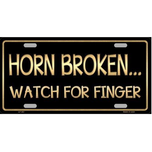 Horn Broken Watch for Finger Novelty Vanity License Plate Tag Sign
