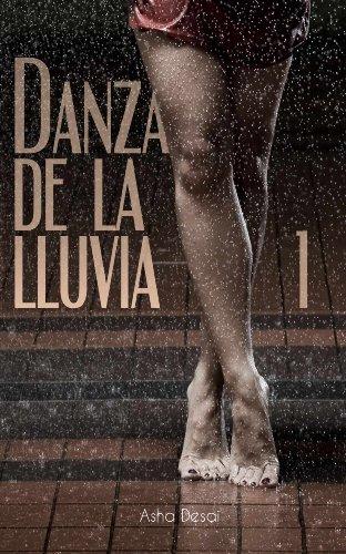 Danza de la Lluvia - Parte 1 (Spanish Edition) by [Desai, Asha