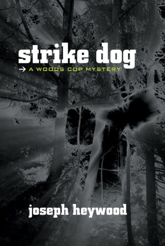 Download Strike Dog: A Woods Cop Mystery (Woods Cop Mysteries) PDF