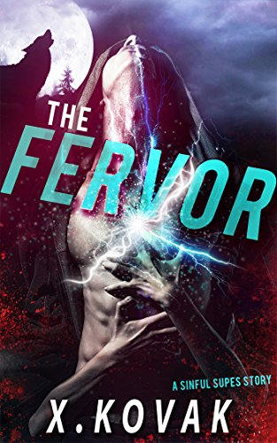 The Fervor: A Sinful Supes Story by [Kovak, Xandrie]