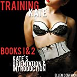 Training Kate: The Submission of a Maid, Books 1 and 2 | Ellen Dominick