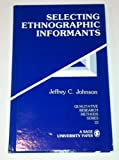 Selecting Ethnographic Informants, , 0803935862