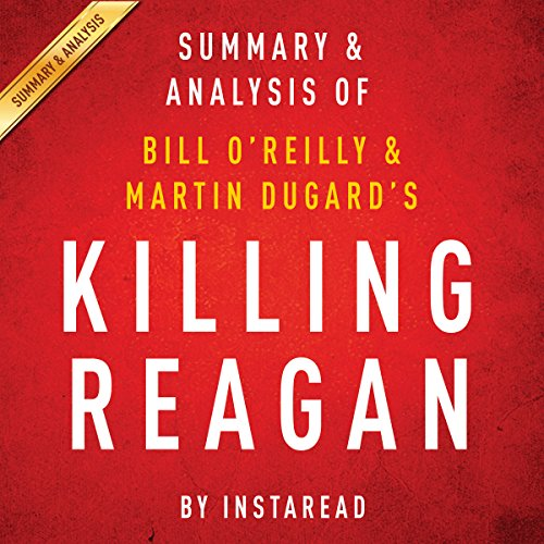 Killing Reagan: The Violent Assault That Changed a Presidency by Bill O'Reilly and Martin Dugard | Summary & Analysis Audiobook [Free Download by Trial] thumbnail