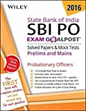 Wiley's State Bank of India Probationary Officers (Sbi Po) Exam Goalpost Solved Papers & Mock Tests: Prelims and Mains