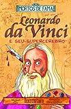 capa de Leonardo da Vinci e Seu Supercérebro