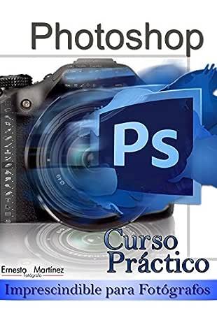 Curso Práctico de Photoshop.: Imprescindible para Fotógrafos ...