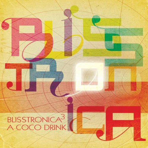 Blisstronica 3: A CoCo Drink - Drinks Three