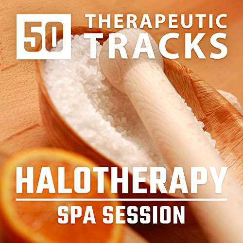 50 Terapeutic Tracks: Halotherapy - Spa Session, Salt Wellness Center, Calming Zen Music, Natural Treatment, Sleep Remedies, Revitalizing Body and Soul (Anti stress Relaxation) ()