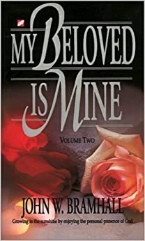 My Beloved is Mine: Volume Two (Vol 2) by Bramhall, John W. (1994)