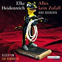 Alles kein Zufall Audiobook by Elke Heidenreich Narrated by Elke Heidenreich