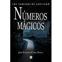 Numeros magicos: Los Caminos de Santiago (Spanish Edition)