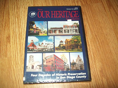 Our Heritage Four decades of historic preservation in San Diego
