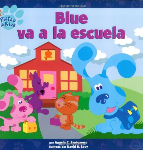 Download Blue va a la escuela (Blue Goes to School) (PISTAS DE BLUE/BLUE'S CLUES (SPANISH)) (Spanish Edition) ebook