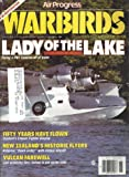 img - for Air Progress Warbirds International : Lady of the Lake Flying a PBY Catalina of of Water; Kansas Queen Number of Boing Kaydets in Britain; Vulcan V-Bomber; Goodyear Inflatoplane; Convair B-36 & Castle Air Museum; Tinker's Heritage Museum; book / textbook / text book