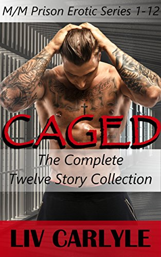 Caged (The Complete Collection): (M/M Prison Erotic Series Collection 1-12) - Carlyle Collection