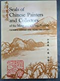 Seals of Chinese Painters and Collectors of the Ming and Ch'ing Periods 9789622090347