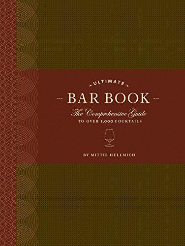 The Ultimate Bar Book: The Comprehensive Guide to Over 1,000 Cocktails (Cocktail Book, Bartender Book, Mixology Book, Mixed Drinks Recipe Book) ()