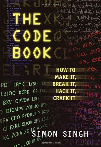 The Code Book: How to Make It, Break It, Hack It, Crack It by Delacorte Books for Young Readers