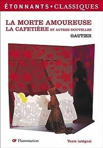 La morte amoureuse + Une nuit de Cléopâtre par Gautier