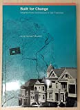 img - for Built for Change: Neighbourhood Architecture in San Francisco by Moudon Anne Vernez (1985-01-01) Hardcover book / textbook / text book