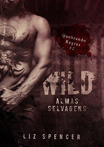Wild   Quebrando Regras 02: Almas Selvagens