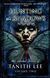 Hunting the Shadows, Tanith Lee, 143440384X