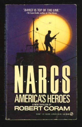 Book cover from Americas Heros (Narc) by Robert Coram