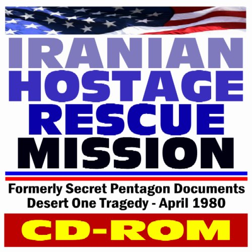 Iranian Hostage Rescue Mission, Formerly Secret Pentagon Documents on the 1980 Desert One Rescue Attempt Tragedy, Operation Eagle Claw, Jimmy Carter, Khomeini, Shah of Iran (CD-ROM) (Claw Operation Eagle)
