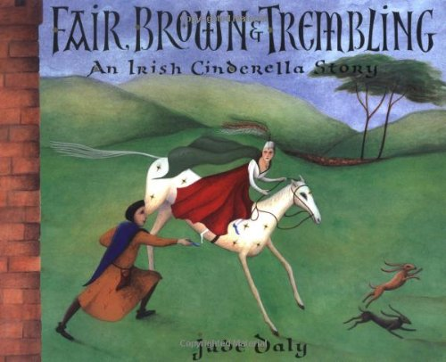Fair, Brown & Trembling: An Irish Cinderella Story, by Jude Daly