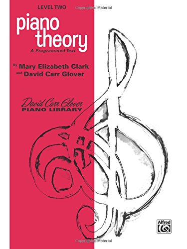 Piano Theory: Level 2 (A Programmed Text) (David Carr Glover Piano Library)