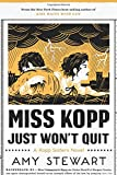 Miss Kopp Just Won't Quit (A Kopp Sisters Novel)